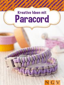 Kreative Ideen mit Paracord: Armbänder & Deko selbst geknüpft