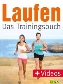 Laufen - Das Trainingsbuch: Das perfekte Fitnesstraining - mit Videos