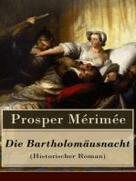 Die Bartholomäusnacht (Historischer Roman)