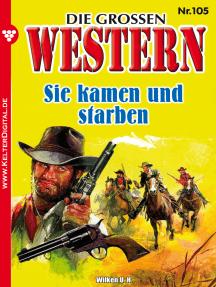 Die großen Western 105: Sie kamen und starben