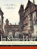 Im Schmiedefeuer (Historischer Roman aus dem alten Nürnberg)