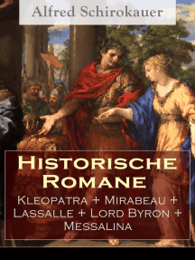 Historische Romane: Kleopatra + Mirabeau + Lassalle + Lord Byron + Messalina
