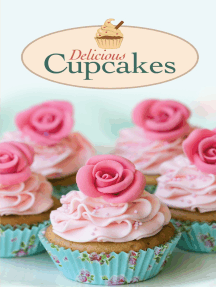 Delicious Cupcakes: The best sweet recipes for yummy love cakes