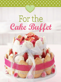 For the Cake Buffet: Our 100 top recipes presented in one cookbook