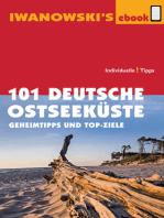 101 Deutsche Ostseeküste - Reiseführer von Iwanowski
