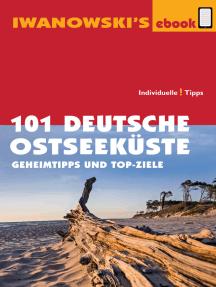 101 Deutsche Ostseeküste - Reiseführer von Iwanowski: Geheimtipps und Top-Ziele