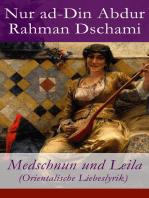 Medschnun und Leila (Orientalische Liebeslyrik)