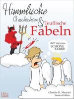 Himmlische Geschichten und teuflische Fabeln