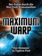 Maximum Warp. Der Guide durch die Star-Trek-Romanwelten