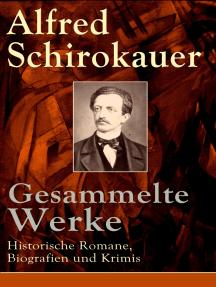 Gesammelte Werke: Historische Romane, Biografien und Krimis