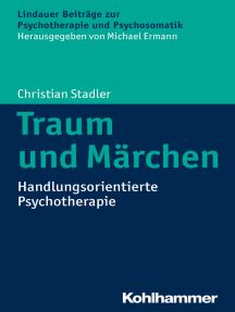 Traum und Märchen: Handlungsorientierte Psychotherapie