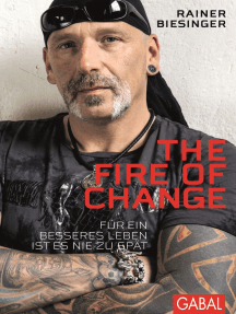 The Fire of Change: Für ein besseres Leben ist es nie zu spät