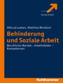 Behinderung und Soziale Arbeit: Beruflicher Wandel - Arbeitsfelder - Kompetenzen