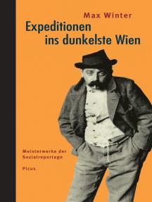 Expeditionen ins dunkelste Wien: Meisterwerke der Sozialreportage