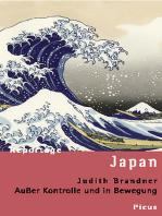 Reportage Japan. Außer Kontrolle und in Bewegung