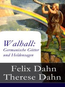 Walhall: Germanische Götter und Heldensagen