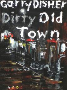 Dirty Old Town: Ein Wyatt-Roman