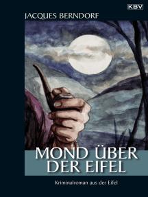 Mond über der Eifel: Ein Siggi-Baumeister-Krimi