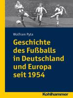 Geschichte des Fußballs in Deutschland und Europa seit 1954