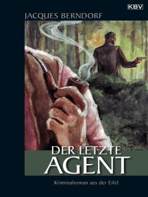 Der letzte Agent: Ein Siggi-Baumeister-Krimi