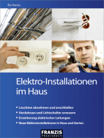 Elektro-Installationen im Haus: Leicht verständliche Anleitungen für völlig unerfahrene Einsteiger und Profi-Heimwerker