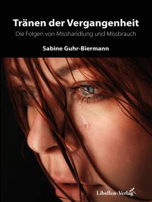 Tränen der Vergangenheit: Die Folgen von Misshandlung und Missbrauch