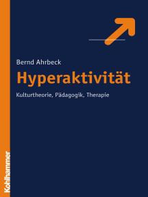 Hyperaktivität: Kulturtheorie, Pädagogik, Therapie