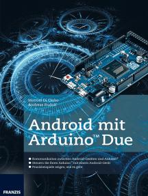 Android mit Arduino™ Due: Steuern Sie Ihren Arduino™ mit einem Android-Gerät