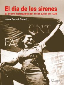 El dia de les sirenes: El triomf anarquista del 19 de juliol de 1936