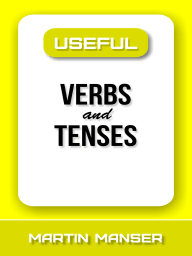 Useful Verbs and Tenses
