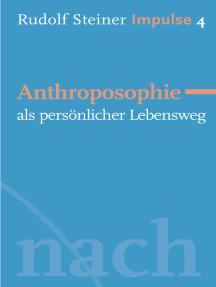 Anthroposophie als persönlicher Lebensweg: Werde ein Mensch mit Initiative: Grundlagen