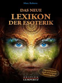 Das neue Lexikon der Esoterik: Überarbeitete und erweiterte Neuausgabe!