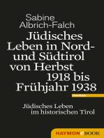Jüdisches Leben in Nord- und Südtirol von Herbst 1918 bis Frühjahr 1938