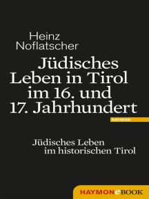 Jüdisches Leben in Tirol im 16. und 17. Jahrhundert: Jüdisches Leben im historischen Tirol