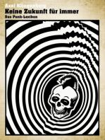 Keine Zukunft für immer - Das Punk-Lexikon