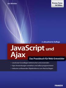 JavaScript und Ajax: Das Praxisbuch für Web-Entwickler