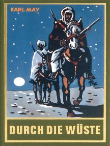 Durch die Wüste: Reiseerzählung, Band 1 der Gesammelten Werke