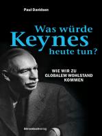 Was würde Keynes heute tun?