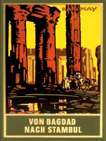 Von Bagdad nach Stambul: Reiseerzählung, Band 3 der Gesammelten Werke