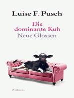 Die dominante Kuh: Neue Glossen