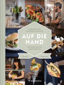 Auf die Hand: Sandwiches, Burger & Toasts, Fingerfood & Abendbrote
