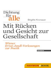 Dichtung für alle: Mit Rücken und Gesicht zur Gesellschaft: Wiener Ernst-Jandl-Vorlesungen zur Poetik