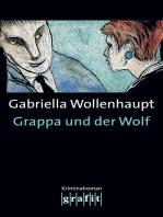 Grappa und der Wolf