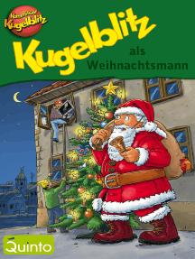 Kugelblitz als Weihnachtsmann: Kommissar Kugelblitz Ratekrimi