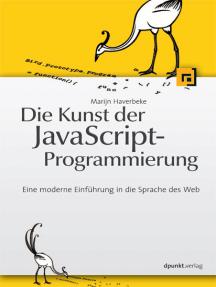 Die Kunst der JavaScript-Programmierung: Eine moderne Einführung in die Sprache des Web