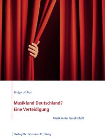 Musikland Deutschland? Eine Verteidigung: Musik in der Gesellschaft