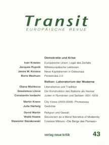 Transit 43. Europäische Revue: Demkoratie und Krise / Balkan: Laboratorium der Moderne