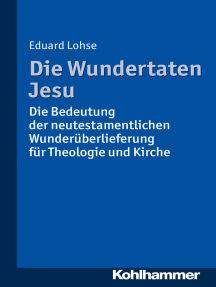 Die Wundertaten Jesu: Die Bedeutung der neutestamentlichen Wunderüberlieferung für Theologie und Kirche