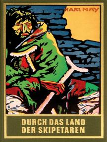 Durch das Land der Skipetaren: Reiseerzählung, Band 5 der Gesammelten Werke