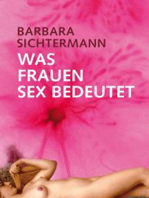 Was Frauen Sex bedeutet: Eine Befragung